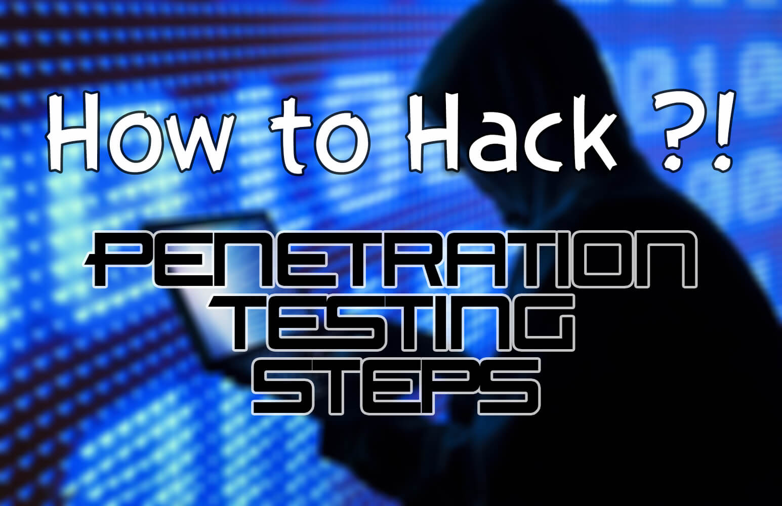 How to Hack: The Full Penetration Testing Process