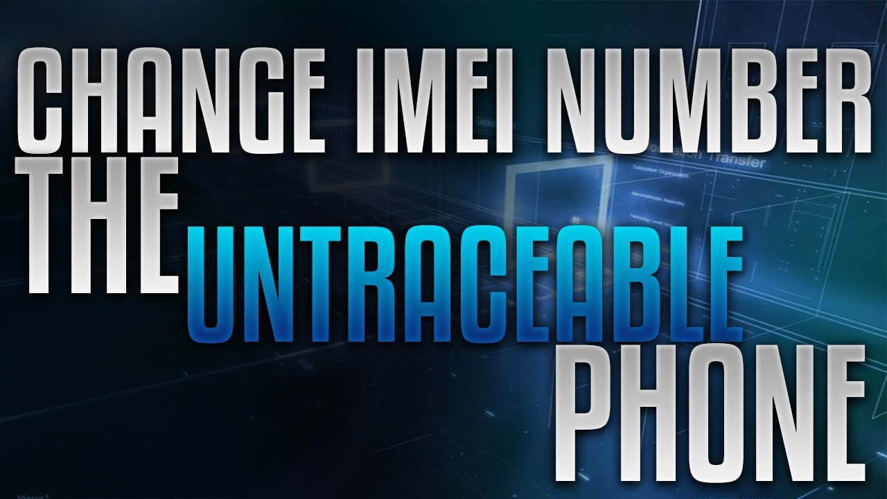 Auto IMEI Changing Phone - The Untraceable Phone - Cybrary