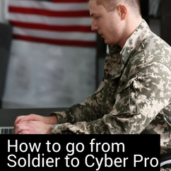 How to go from Soldier to Cyber Pro